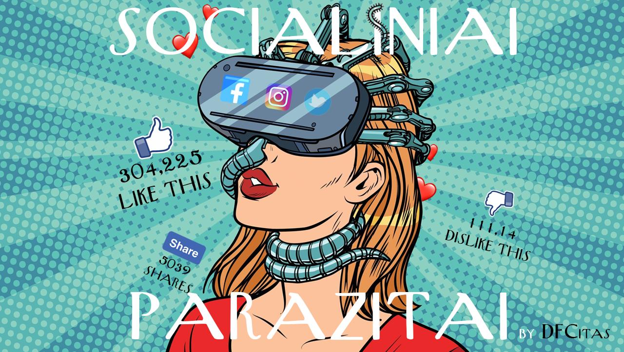 socialiniai parazitai; dfcitas; instagram; facebook;
