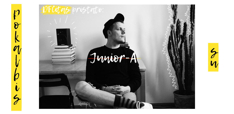 Šnekučiuojamės su: Junior-A