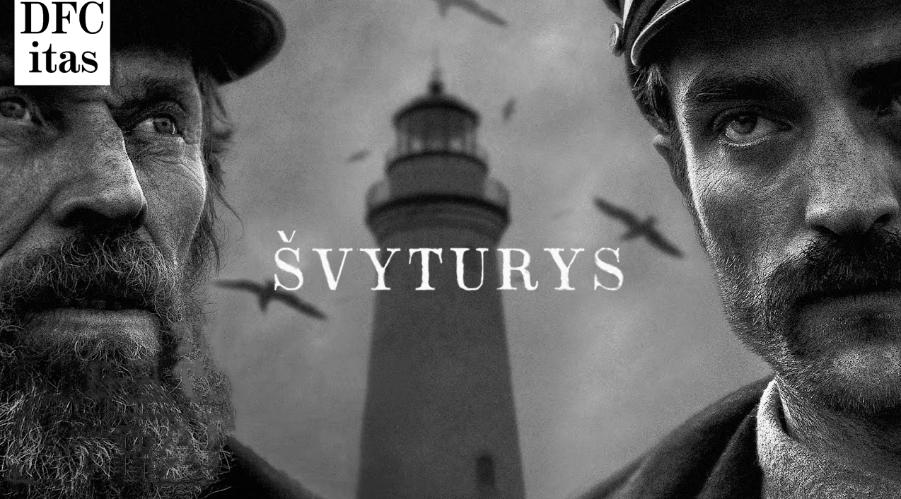 švyturys; the lighthouse; A24; dfcitas; apžvalga; recenzija;
